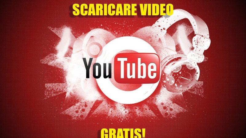 Come scaricare video gratis da YouTube