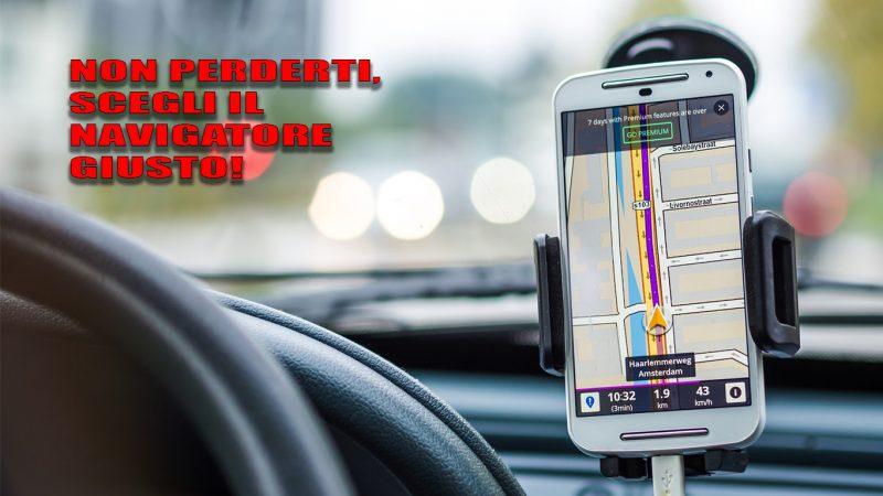 Come scegliere il miglior navigatore per Android