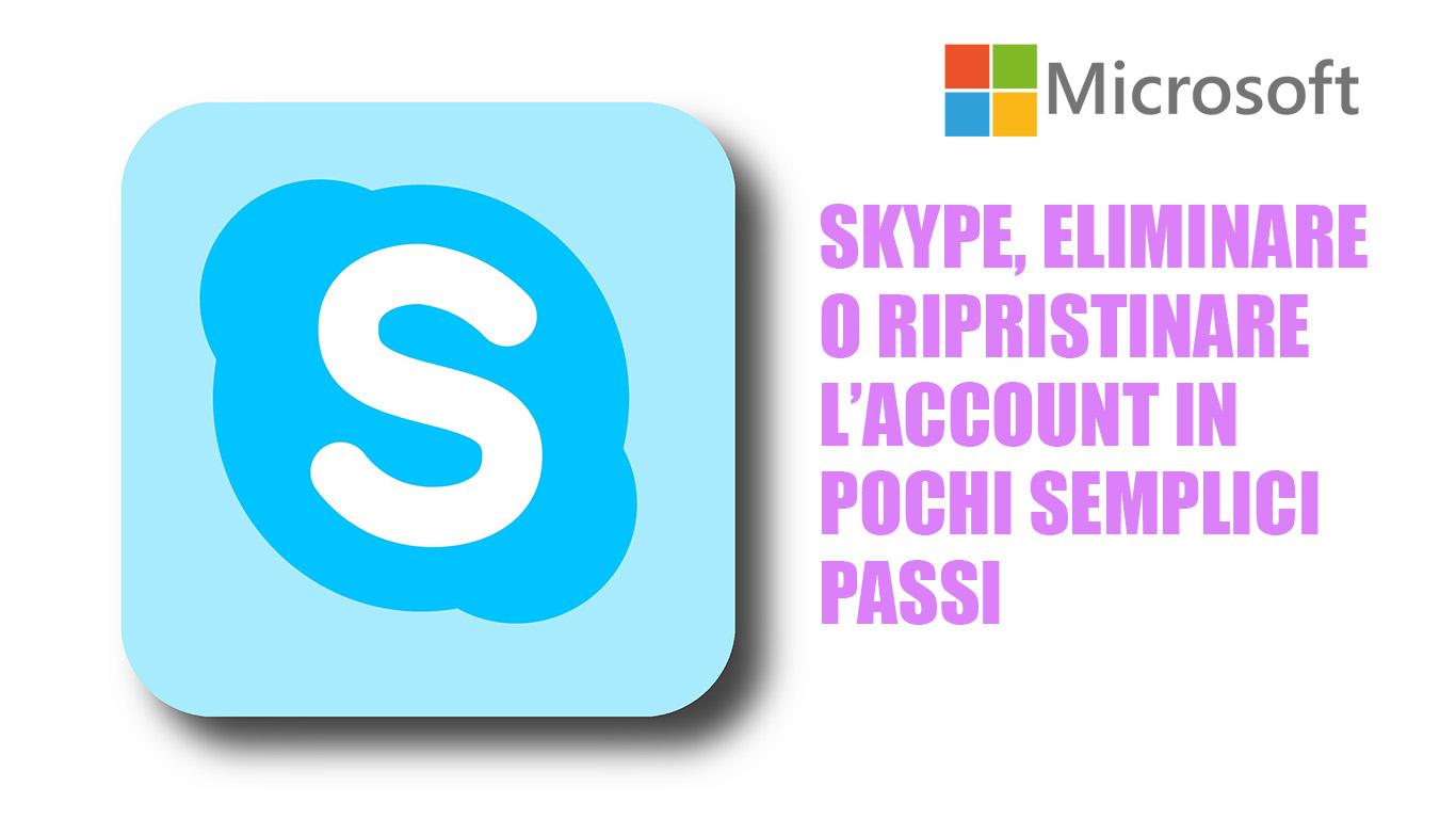Come cancellare o ripristinare l'account Skype