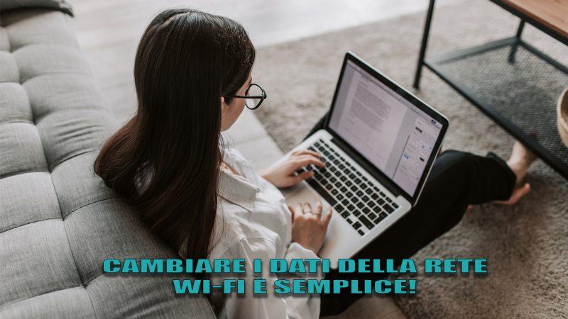 Come cambiare password e nome della rete WI-FI